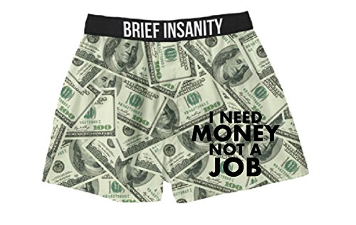 I Don't Need a Job, I Need Money Silky Funny Boxer Shorts Gifts for Men by Brief Insanity