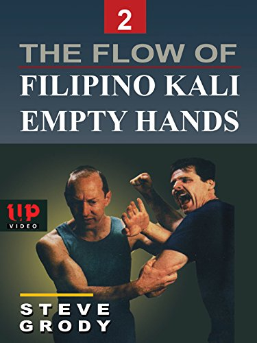 The Flow of Filipino Kali Empty Hands #2 Steve Grody by