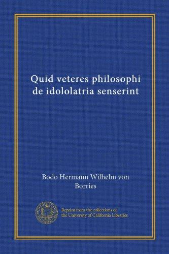 Quid veteres philosophi de idololatria senserint (German Edition)