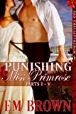 Punishing Miss Primrose, Parts I – V: An Erotic Historical Romance (Red Chrysanthemum Boxset Book 1)