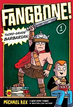 Fangbone! Third-Grade Barbarian (Fangbone! Third Grade Barbarian) by [Rex, Michael]