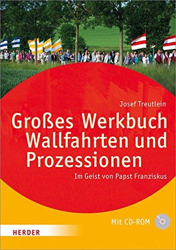 Buch Großes Werkbuch Wallfahrten Und Prozessionen Im Geist