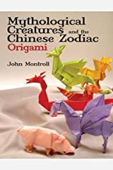 Mythological Creatures and the Chinese Zodiac Origami (Dover Origami Papercraft) Paperback