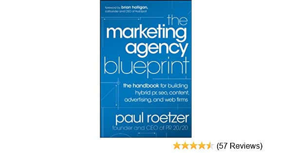 Amazon the marketing agency blueprint the handbook for amazon the marketing agency blueprint the handbook for building hybrid pr seo content advertising and web firms ebook paul roetzer kindle store malvernweather Image collections
