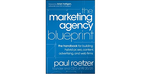 The marketing agency blueprint the handbook for building hybrid pr the marketing agency blueprint the handbook for building hybrid pr seo content advertising and web firms ebook paul roetzer amazon kindle malvernweather Images