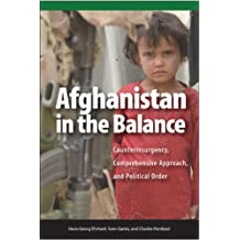 Afghanistan in the Balance: Counterinsurgency, Comprehensive Approach, and Political Order