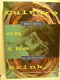 Culture on the Brink : Ideologies of Technology, Gretchen Bender, 0941920283