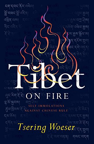 Tibet on Fire: Self-Immolations Against Chinese Rule