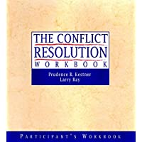 The Conflict Resolution Training Program: Participant's Workbook