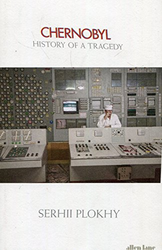 Book cover from Chernobyl: history of a tragedy by Serhii PLOKHY
