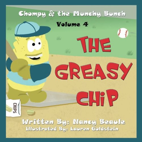 The Greasy Chip (Chompy & the Munchy Bunch) (Volume 4)