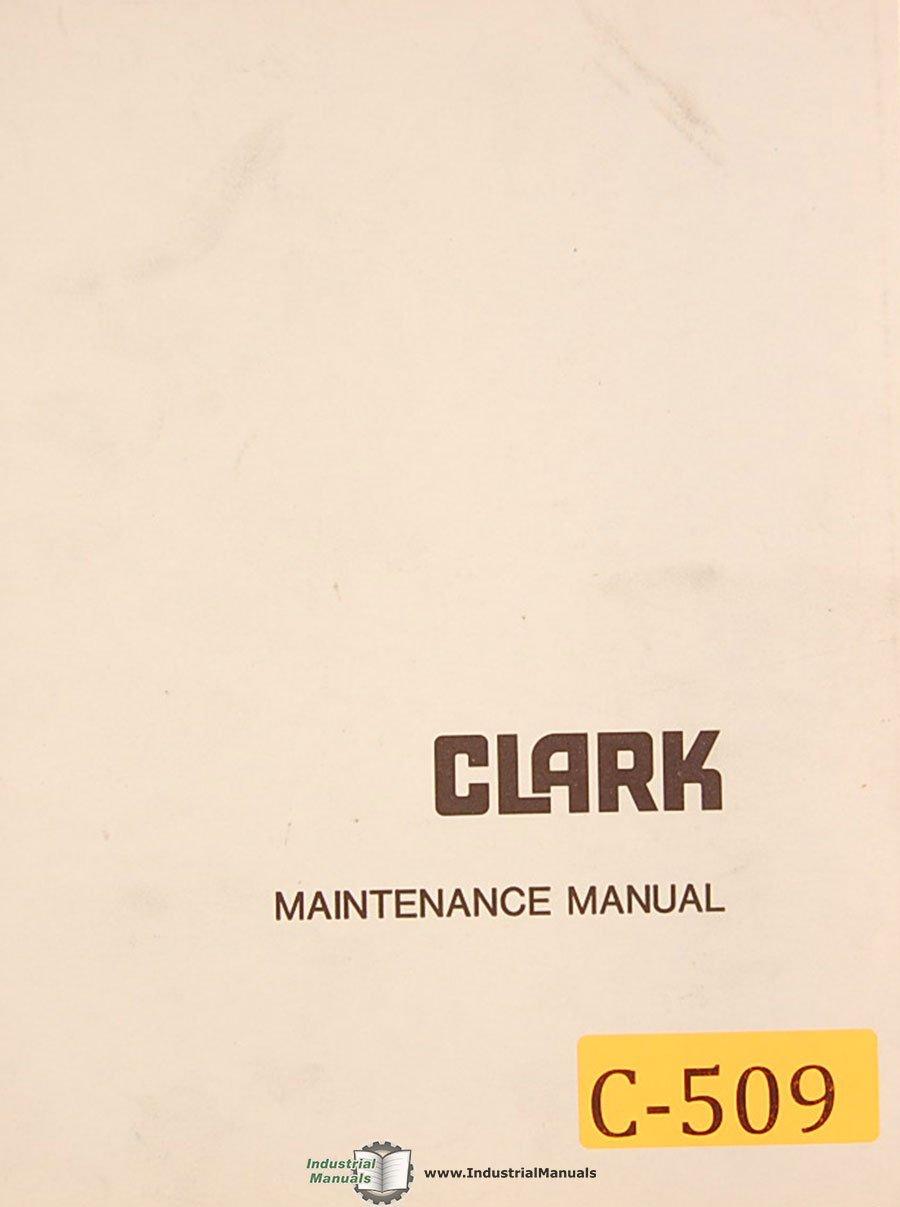 Clark Electric Clipper B, Forklift Maintenance Manual: Clark