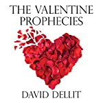 The Valentine Prophecies | David Dellit
