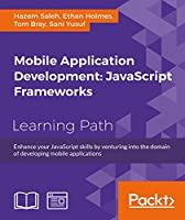 Mobile Application Development: JavaScript Frameworks Front Cover