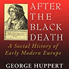 After the Black Death: A Social History of Early Modern Europe: Interdisciplinary Studies in History Hörbuch von George Huppert Gesprochen von: Neil Holmes