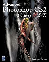 Advanced Photoshop Cs2 Trickery FX (Graphics)