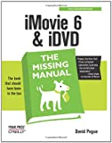 iMovie 6 & iDVD: The Missing Manual, David Pogue, 0596527268