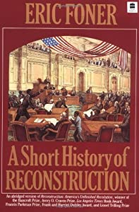 A Short History Of Reconstruction Eric Foner New And border=