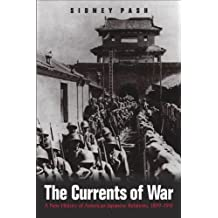 The Currents Of War: A New History Of American-Japanese Relations, 1899-1941