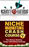 Niche Marketing Crash Course – Vol 2