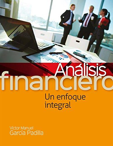 Análisis financiero, un enfoque integral