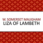 Liza of Lambeth | W Somerset Maugham