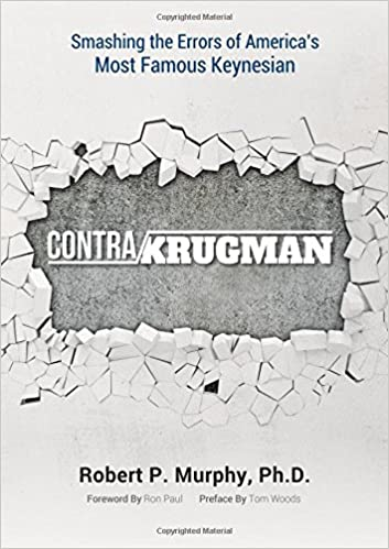 Contra Krugman Smashing The Errors Of America S Most Famous