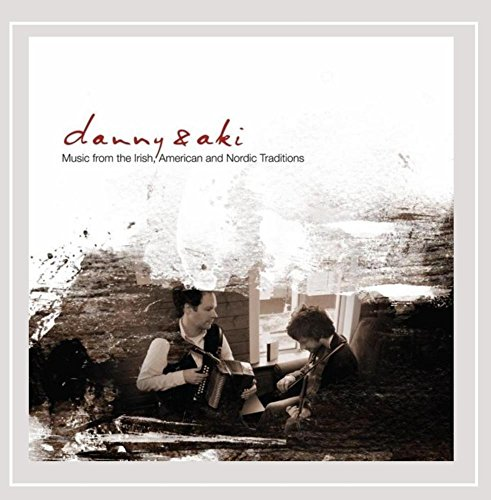 Danny   Aki   Music From The Irish  American And Nordic Traditions