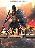 vignette de 'Héros de légende n° 13<br /> Achille (Claude Merle)'