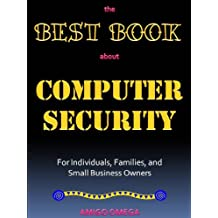 The Best Book About Computer Security for Individuals, Families, and Small Business Owners