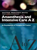 img - for Anaesthesia and Intensive Care A-Z - Print & E-Book: An Encyclopedia of Principles and Practice, 5e (FRCA Study Guides) by Steve Yentis (2013-07-09) book / textbook / text book
