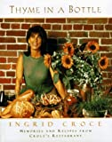 img - for Thyme in a Bottle: Memories and Recipes from Ingrid Croce's Restaurant by Ingrid Croce (1996-04-16) book / textbook / text book