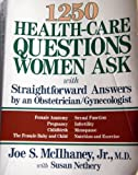 One Thousand Two Hundred Fifty Health-Care Questions Women Ask, Joe S. McIlhaney, 0801062365