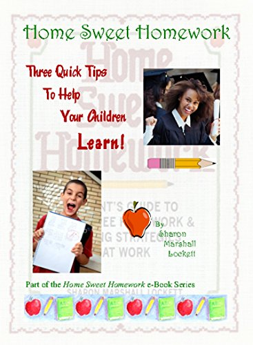 Three Quick Tips to Help Your Children Learn! (Home Sweet Homework Book 3)