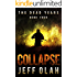 The Dead Years - COLLAPSE - Book 4 (A Post-Apocalyptic Thriller)