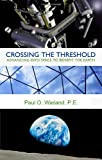 Crossing the Threshold, Paul O. Wieland, 0982512716