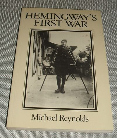 Hemingways first war the making of a farewell to arms the making hemingways first war the making of a farewell to arms the making of a farewell to arms michael s reynolds 9780631158264 amazon books fandeluxe Choice Image
