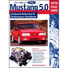 The Official Ford Mustang 5.0: Technical Reference & Performance Handbook, 1979-1993