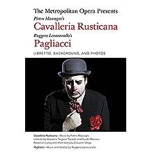 The Metropolitan Opera Presents: Mascagni's Cavalleria Rusticana/Leoncavallo's Pagliacci: Libretto, Background, and Photos