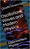 Oscillations, Waves and Modern Physics: Experiments in Physics