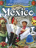 Cultural Traditions in Mexico, Molly Aloian, 0778775941