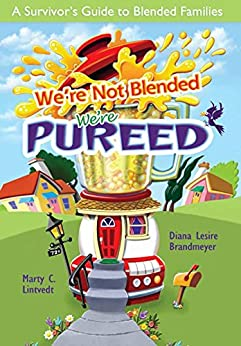 We are Not Blended, We are Pureed by [Lesire Brandmeyer, Diana]