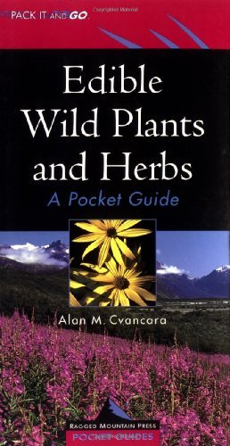 Edible Wild Plants and Herbs: A Pocket Guide (Ragged Mountain Press Pocket Guide)