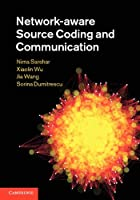 Network-aware Source Coding and Communication Front Cover