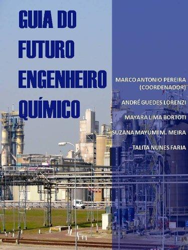 Guia do Futuro Engenheiro Químico (Portuguese Edition)
