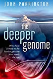 Image of The Deeper Genome: Why there is more to the human genome than meets the eye