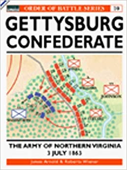 Book Gettysburg July 3 1863: Confederate: The Army of Northern Virginia (Order of Battle) by James Arnold (2000-11-24)