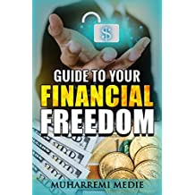 Guide To Your Financial Freedom