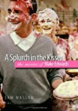 A Splurch in the Kisser, Sam Wasson, 0819569151