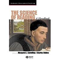 The Science of Reading: A Handbook (Blackwell Handbooks of Developmental Psychology) (Wiley Blackwell Handbooks of Developmental Psychology)